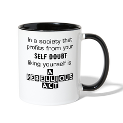 Liking Yourself is a Rebellious Act Coffee Mug - white/black