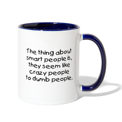The Thing About Smart People Coffee Mug - white/cobalt blue