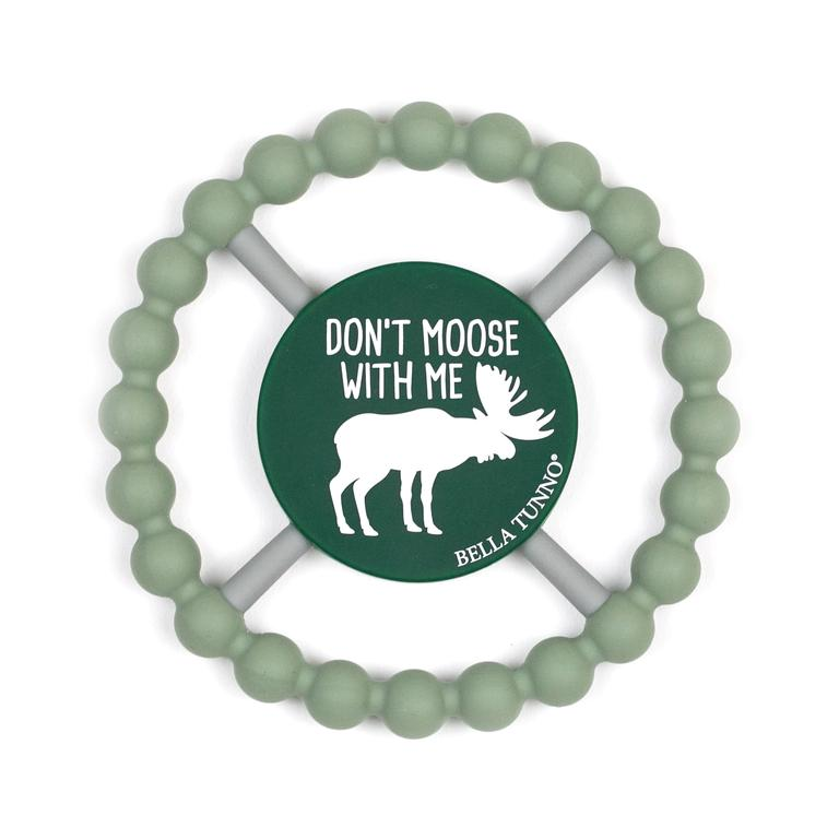 Don't Moose With Me Teething Ring