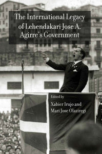 International Legacy of the Lehendakari Jose A. Agirre's Government, The