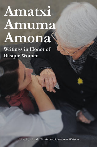 Amatxi Amuma Amona: Writings in Honor of Basque Women