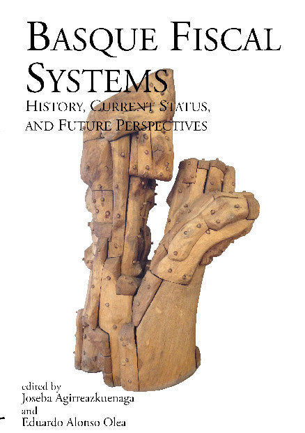 Basque Fiscal Systems: History, Current Status, and Future Perspectives