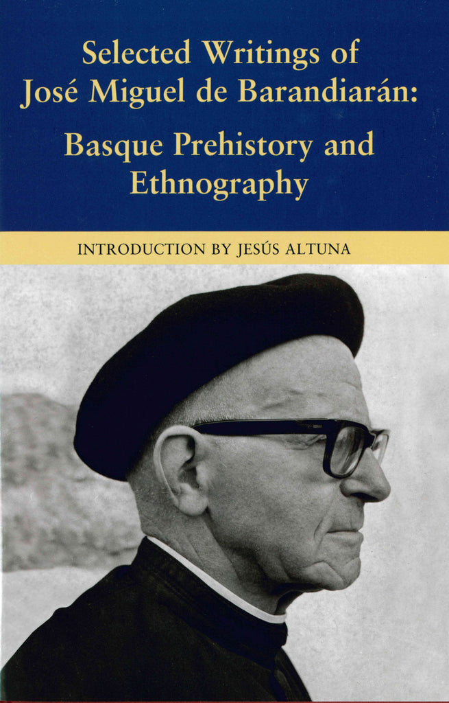 Selected Writings of José Miguel de Barandiarán: Basque Prehistory and Ethnography (Paperback)