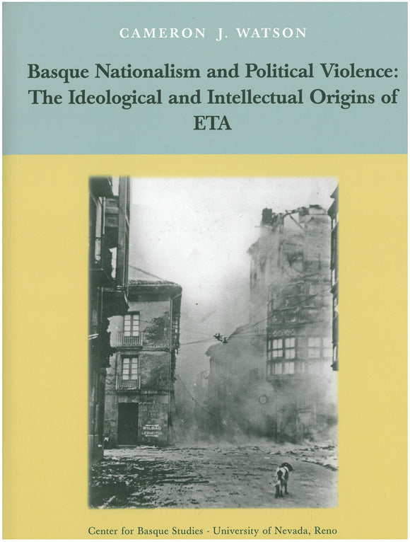 Basque Nationalism and Political Violence: The Ideological and Intellectual Origins of ETA (Hardcover)