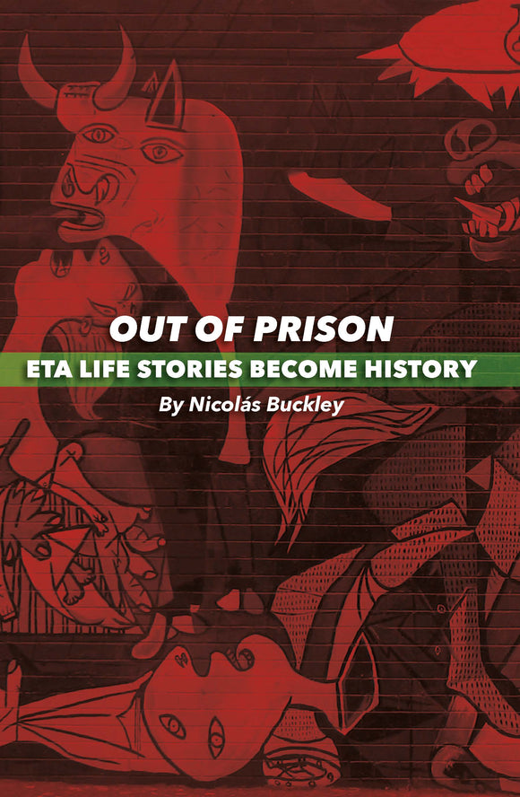 Out of Prison: ETA Life Stories Become History