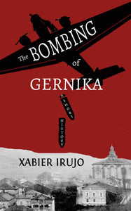 The Bombing of Gernika: A Short History