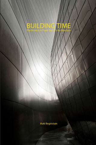 Building Time: The Relatus in Frank Gehry's Architecture