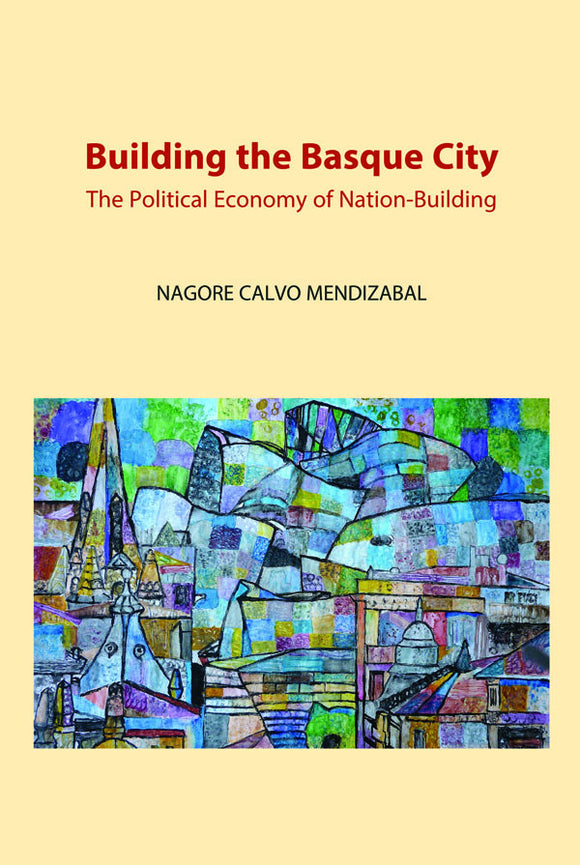 Building the Basque City: The Political Economy of Nation-Building