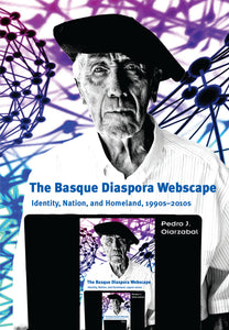 Basque Diaspora Webscape: Identity, Nation, and Homeland, 1990s-2010s, The