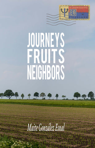 Journeys, Fruits, Neighbors