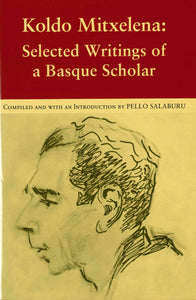Koldo Mitxelena: Selected Writings of a Basque Scholar (Paperback)