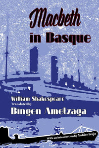 Macbeth in Basque, translated by Bingen Ametzaga