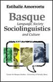 Basque Sociolinguistics: Language, Society, and Culture (Hardcover)