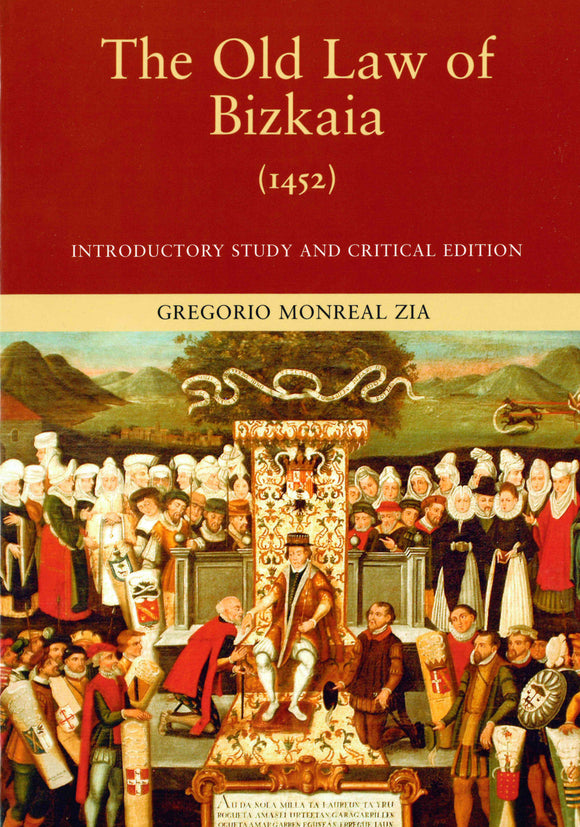 The Old Law of Bizkaia (1452): A Critical Edition (Paperback)