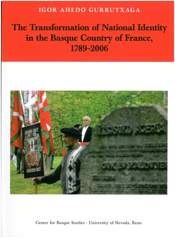 The Transformation of National Identity in the Basque Country of France, 1789-2006 (Hardcover)