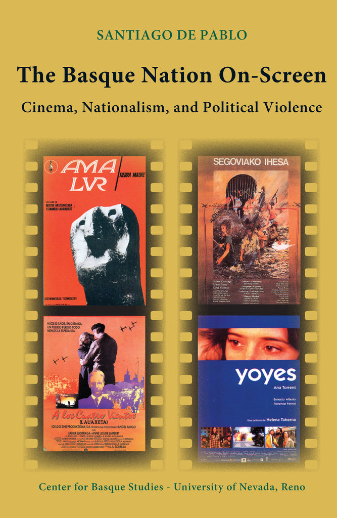 The Basque Nation on Screen: Cinema, Nationalism, and Political Violence (Hardcover)