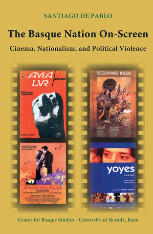 The Basque Nation On-Screen: Cinema, Nationalism, and Political Violence (Paperback)