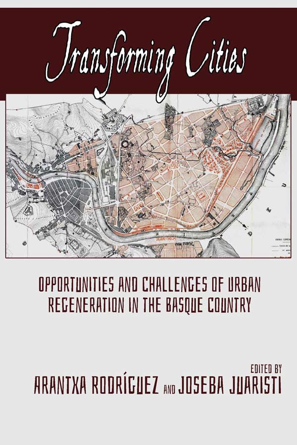 Transforming Cities: Opportunities and Challenges of Urban Regeneration in the Basque Country