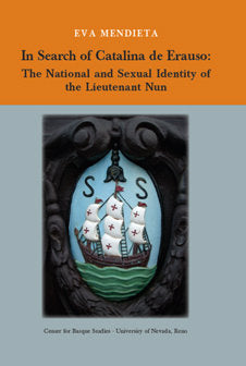 In Search of Catalina de Erauso:The National and Sexual Identity of The Lieutenant Nun (Hardcover)