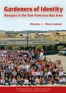 Gardeners of Identity: Basques in the San Francisco Bay Area