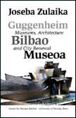 Guggenheim Bilbao Museoa: Museums, Architecture, and City Renewal (Hardcover)