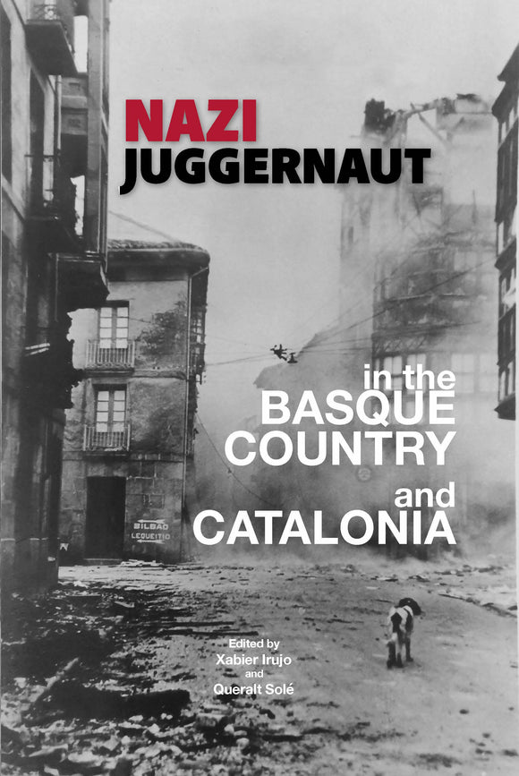 Nazi Juggernaut in the Basque Country and Catalonia