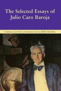 The Selected Essays of Julio Caro Baroja