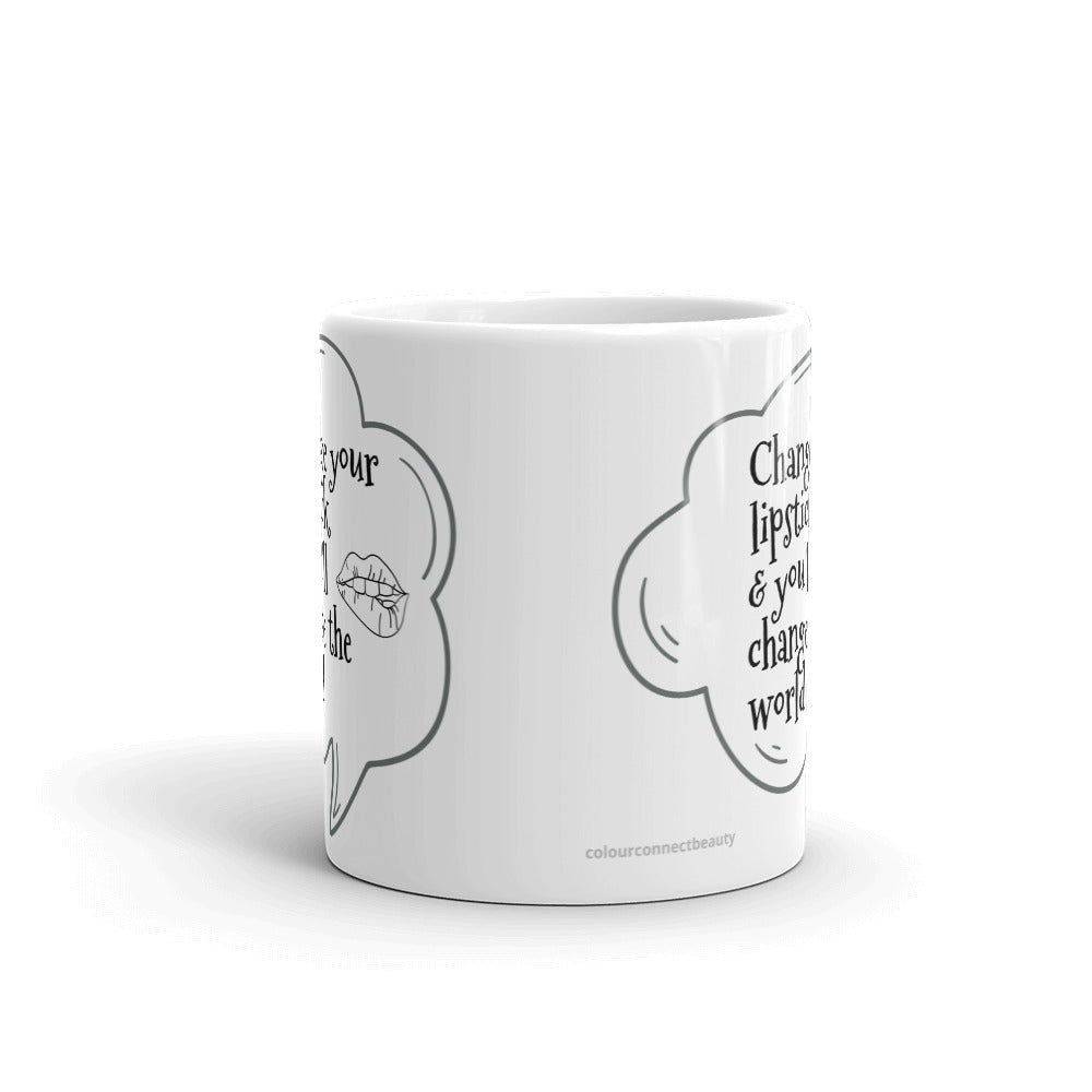 change your lipstick and youll change the world 11 oz glossy white mug