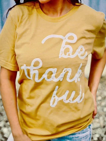 *New* Be thankful tee