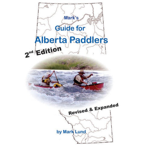 Mark's Guide for Alberta Paddlers (2nd ed.)-AQ-Outdoors