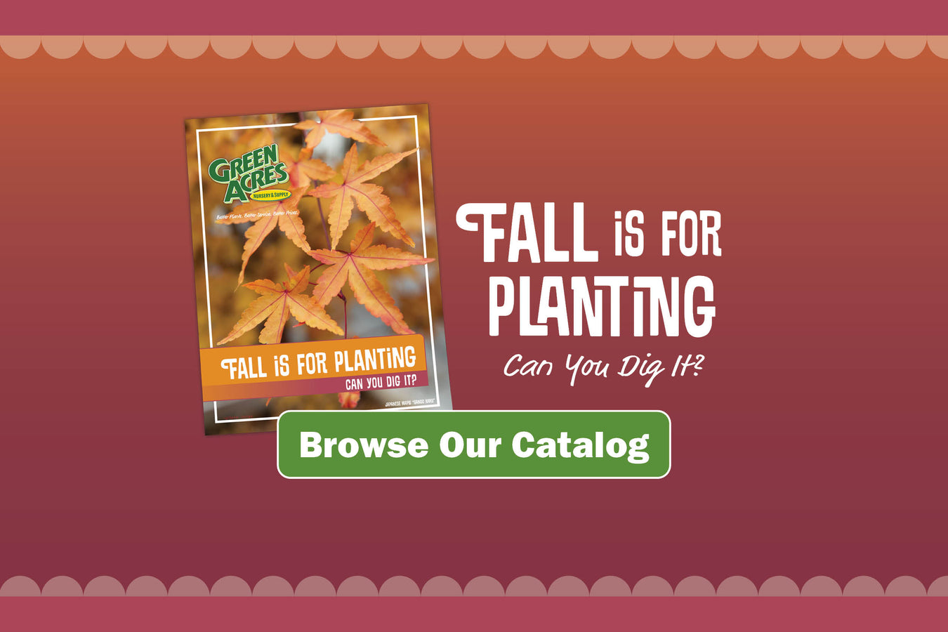 Catalog - Fall is For Planting. Can You Dig It?