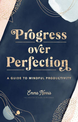Progress Over Perfection with Emma Norris
