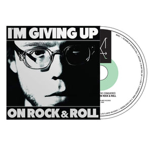 I'm Giving Up on Rock & Roll CD by Christopher the Conquered