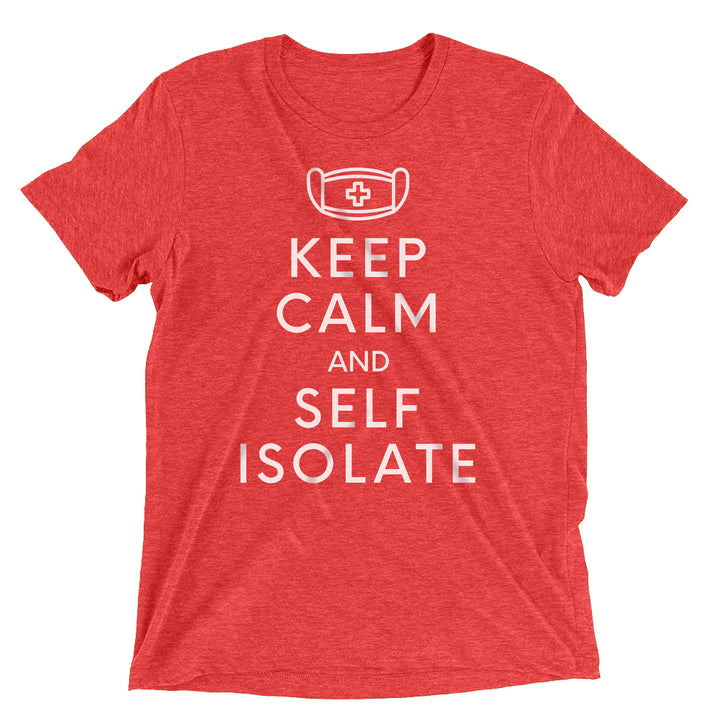 Keep Calm and Self Isolate