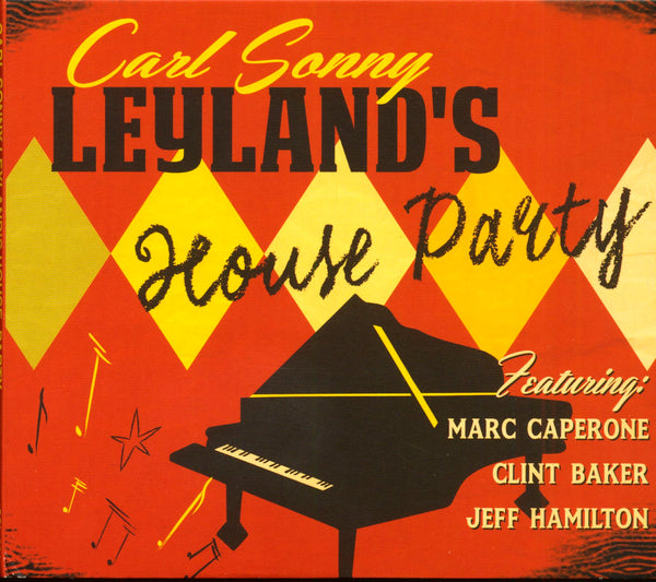 "Carl Sonny Leyland - ""House Party"""