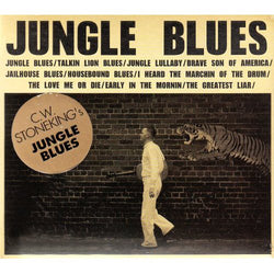 "C.W. Stoneking - ""Jungle Blues"""