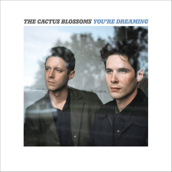 "The Cactus Blossoms - ""You're Dreaming"" Vinyl 45-rpm"