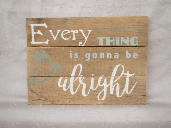 Every Little Thing Is Going To Be Alright