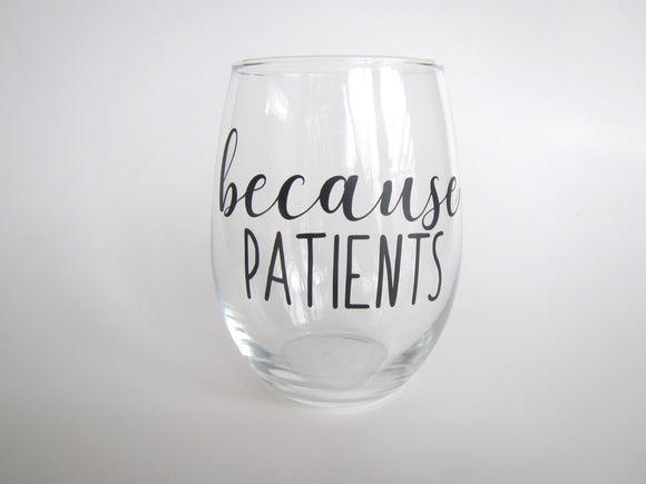 Because Patients Glass