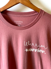 Load image into Gallery viewer, Warrior, Not Worrier Shirt