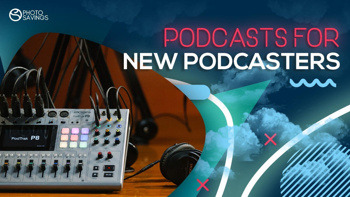 Podcasts for New Podcasters