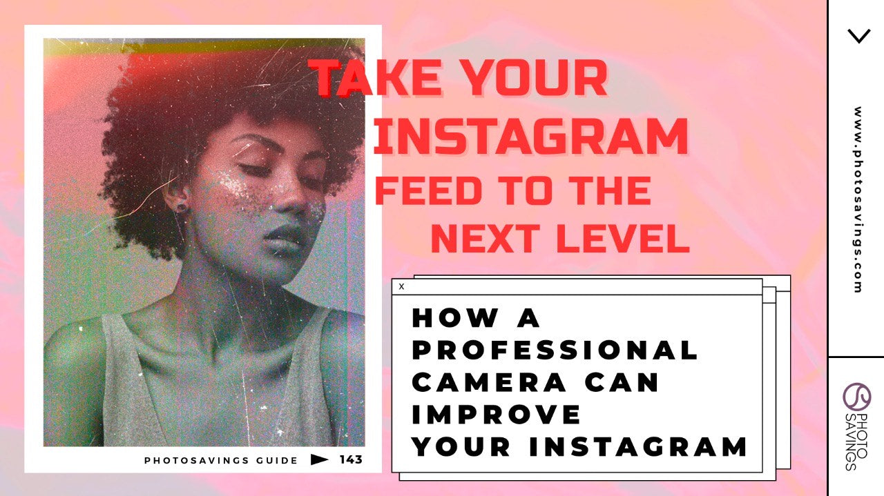 How a Professional Camera Can Improve Your Instagram