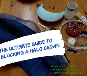 learn millinery, learn how to block a halo crown, blocking with sinamay, buckram, felt