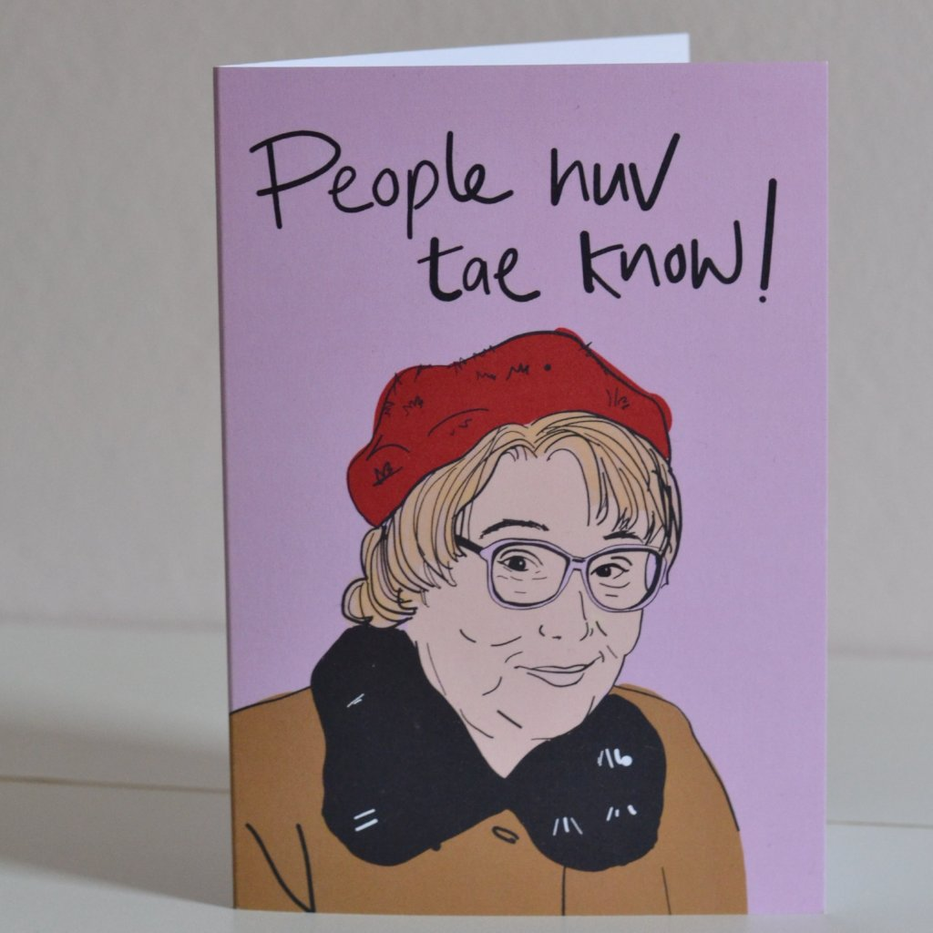 Isa Still Game Quote 'People Huv Tae Know' Card