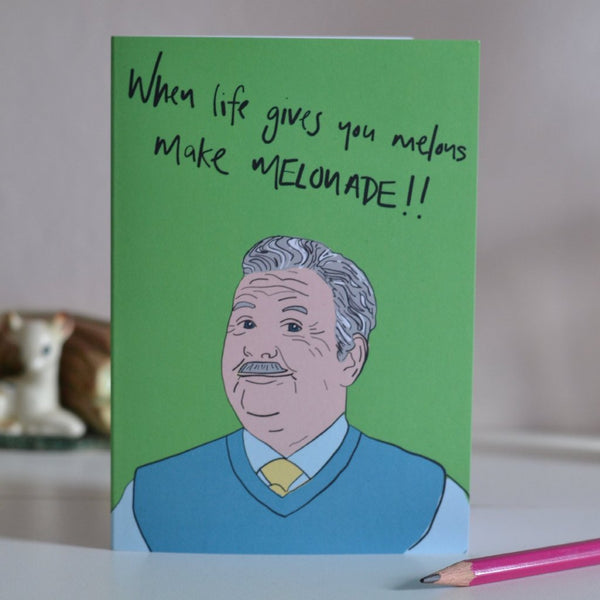 Jack Still Game Quote 'When Life gives you melons' Card