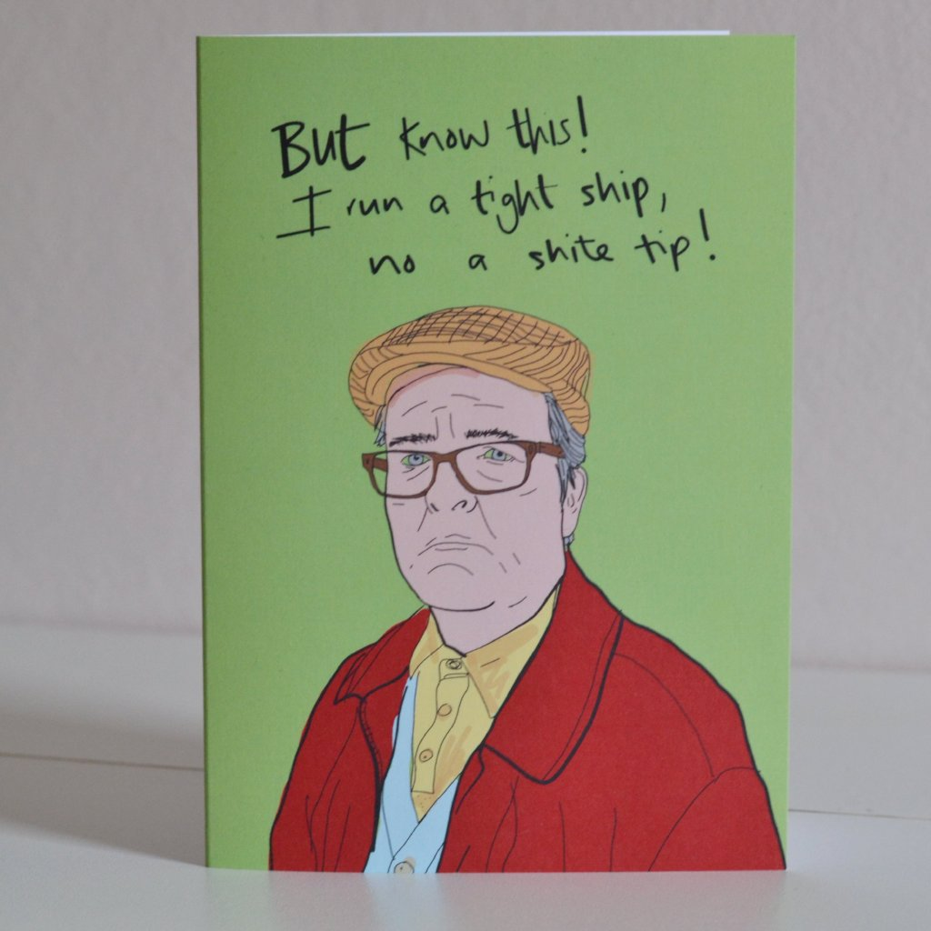 Winston Still Game Quote 'I run a tight ship' Card