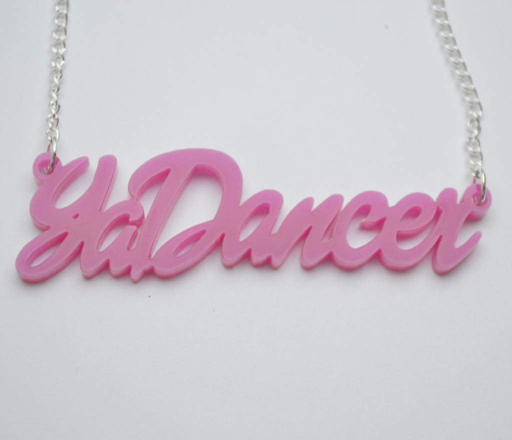 Ya Dancer Scottish Script Acrylic Necklace