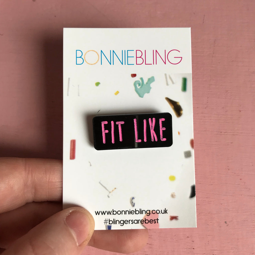 Fit Like Acrylic Pin Badge