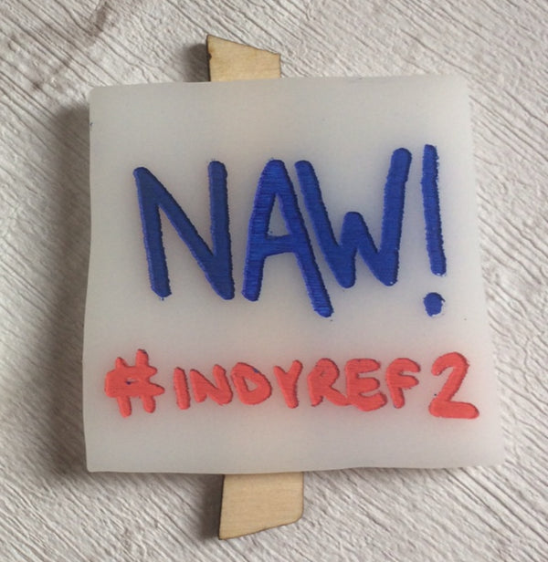 NAW! Scottish Independence Referendum inspired Badges