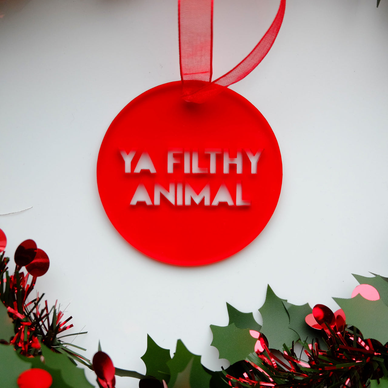Ya Filthy Animal - Home Alone Quote Christmas Tree Decoration - SINGLE
